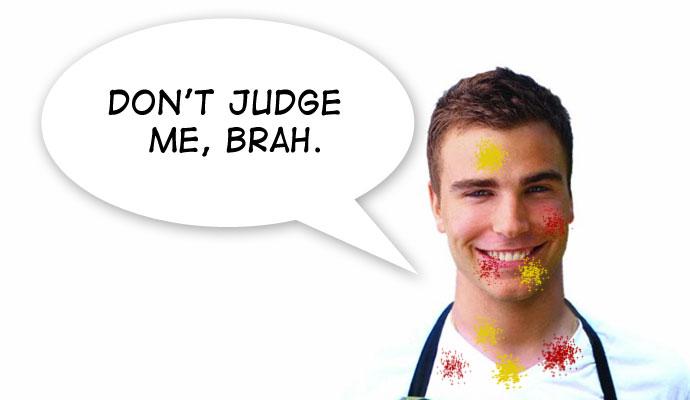 Don't Judge Me, Brah